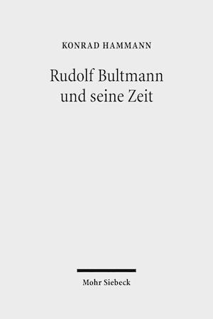 Bog, paperback Rudolf Bultmann Und Seine Zeit af Konrad Hammann