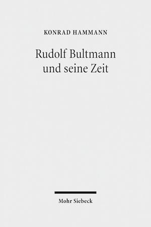 Bog, hardback Rudolf Bultmann Und Seine Zeit af Konrad Hammann