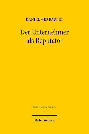 Bog, paperback Der Unternehmer ALS Reputator af Daniel Gerbaulet