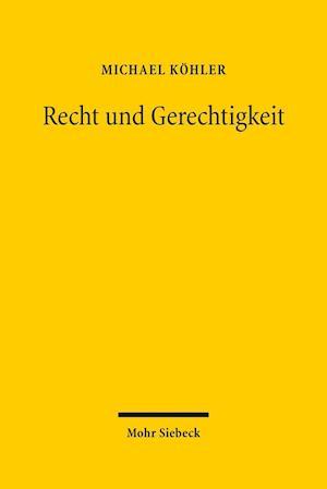 Bog, hardback Recht Und Gerechtigkeit af Michael Kohler