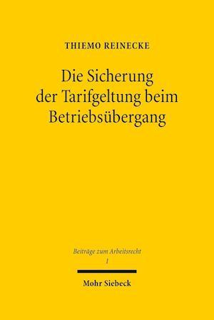 Bog, hardback Die Sicherung Der Tarifgeltung Beim Betriebsubergang af Thiemo Reinecke