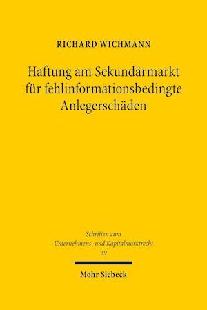 Bog, hardback Haftung Am Sekundarmarkt Fur Fehlinformationsbedingte Anlegerschaden af Richard Wichmann