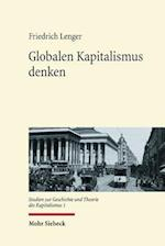 Globalen Kapitalismus Denken (Studien Zur Geschichte Und Theorie Des Kapitalismus, nr. 1)