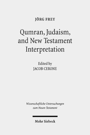 Qumran, Early Judaism, and New Testament Interpretation
