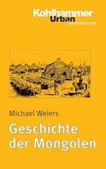 Geschichte Der Mongolen af Michael Weiers