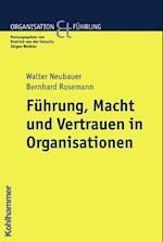 Fuhrung, Macht Und Vertrauen in Organisationen af Walter Neubauer, Bernhard Rosemann
