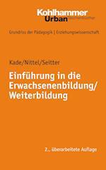 Einfuhrung in Die Erwachsenenbildung / Weiterbildung af Dieter Nittel, Wolfgang Seitter, Jochen Kade