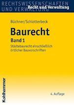 Baurecht, Band 1 (Recht Und Verwaltung)
