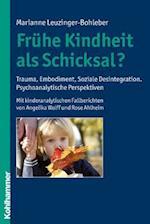 Fruhe Kindheit ALS Schicksal? af Marianne Leuzinger-Bohleber