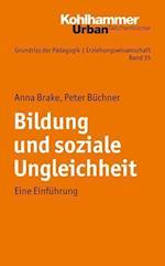 Bildung Und Soziale Ungleichheit af Peter Buchner, Anna Brake