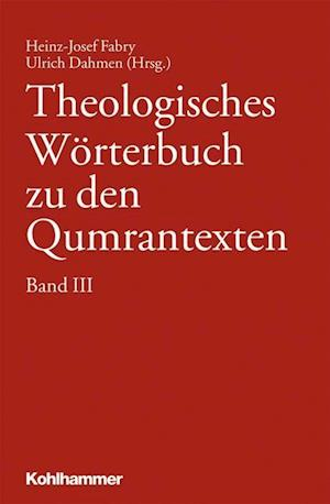 Bog, hardback Theologisches Worterbuch Zu Den Qumrantexten. Band 3