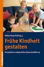 Fruhe Kindheit Gestalten af Helen Knauf