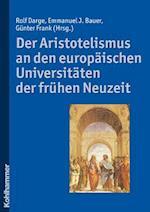 Der Aristotelismus an Den Europaischen Universitaten Der Fruhen Neuzeit