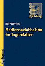 Mediensozialisation Im Jugendalter (Praxiswissen Bildung)
