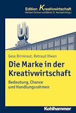 Die Marke in Der Kreativwirtschaft af Rotraud Diwan, Gesa Birnkraut