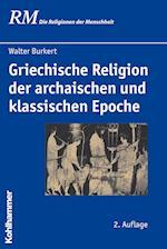 Griechische Religion Der Archaischen Und Klassischen Epoche (Die Religionen Der Menschheit, nr. 15)