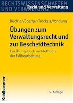 Ubungen Zum Verwaltungsrecht Und Zur Bescheidtechnik (Recht Und Verwaltung)