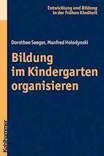 Bildung Im Kindergarten Organisieren (Entwicklung und Bildung in der Fruhen Kindheit)