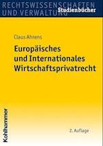 Europaisches Und Internationales Wirtschaftsprivatrecht (Studienbucher Rechtswissenschaft)
