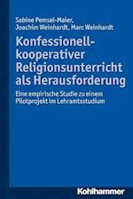 Konfessionell-Kooperativer Religionsunterricht ALS Herausforderung af Marc Weinhardt, Sabine Pemsel-Maier, Joachim Weinhardt
