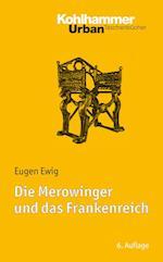 Die Merowinger Und Das Frankenreich af Eugen Ewig