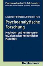 Psychoanalytische Forschung af Cord Benecke, Stephan Hau, Marianne Leuzinger-Bohleber