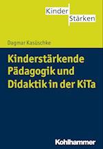 Kinderstarkende Padagogik Und Didaktik in Der Kita af Dagmar Kasuschke