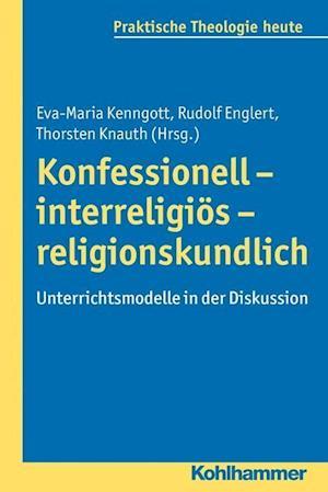 Konfessionell - Interreligios - Religionskundlich