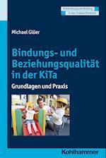 Bindungs- Und Beziehungsqualitat in Der Kita (Entwicklung und Bildung in der Fruhen Kindheit)