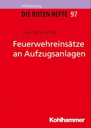 Bog, paperback Feuerwehreinsatze an Aufzugsanlagen af Sven Janetschek