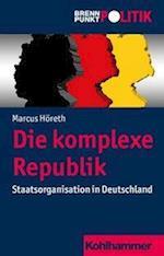 Die Komplexe Republik (Brennpunkt Politik)