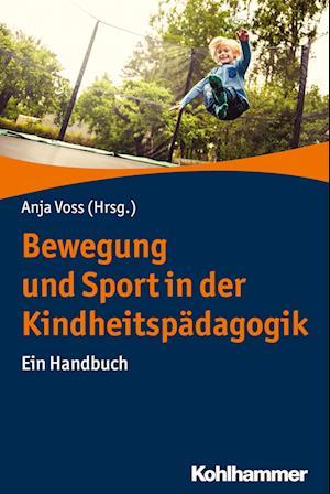 Bog, paperback Bewegung Und Sport in Der Kindheitspadagogik