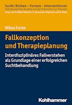Fallkonzeption Und Therapieplanung (Sucht Risiken Formen Interventionen)