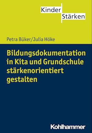Bog, paperback Bildungsdokumentation Starkenorientiert Gestalten af Julia Hoke, Petra Buker