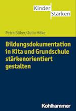 Bildungsdokumentation Starkenorientiert Gestalten af Julia Hoke, Petra Buker