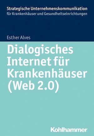 Bog, paperback Dialogisches Internet Fur Krankenhauser (Web 2.0) af Esther Alves