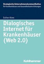 Dialogisches Internet Fur Krankenhauser (Web 2.0) (Strategische Unternehmenskommunikation Fur Krankenhauser Und)