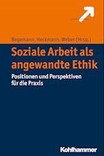 Soziale Arbeit ALS Angewandte Ethik