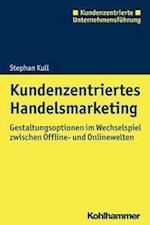 Kundenzentriertes Handelsmarketing (Kundenzentrierte Unternehmensfuhrung)