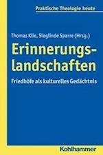 Erinnerungslandschaften (Praktische Theologie Heute, nr. 149)