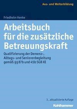 Bog, paperback Arbeitsbuch Fur Die Zusatzliche Betreuungskraft af Friedhelm Henke