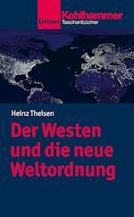 Der Westen Und Die Neue Weltordnung (Kohlhammer Kenntnis und Konnen)