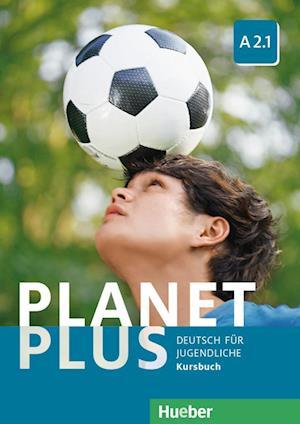 Planet Plus A2.1. Deutsch für Jugendliche. Kursbuch