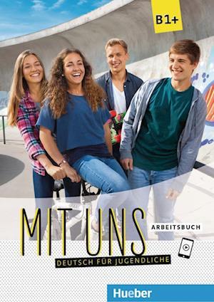 Mit uns B1+. Deutsch für Jugendliche. Arbeitsbuch