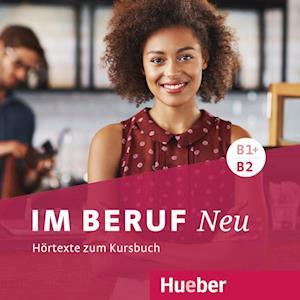 Im Beruf NEU B1+/B2 - Hörtexte zum Kursbuch