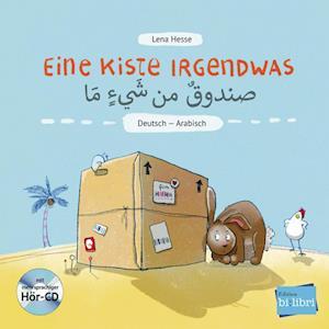 Eine Kiste Irgendwas. Kinderbuch Deutsch-Arabisch mit Audio-CD