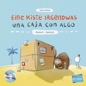 Eine Kiste Irgendwas. Kinderbuch Deutsch-Spanisch mit Audio-CD