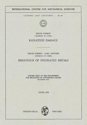Radiation Damage. Behaviour of Insonated Metals : Course Held at the Department for Mechanics of Deformable Bodies October 1970