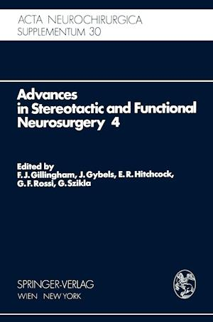 Advances in Stereotactic and Functional Neurosurgery 4 : Proceedings of the 4th Meeting of the European Society for Stereotactic and Functional Neuros