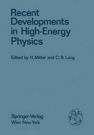 Bog, hardback Recent Developments in High-energy Physics af Heinrich Mitter